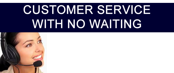 Customer Service with No Waiting